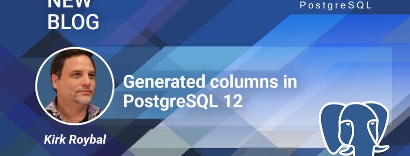 Generated columns in PostgreSQL 12