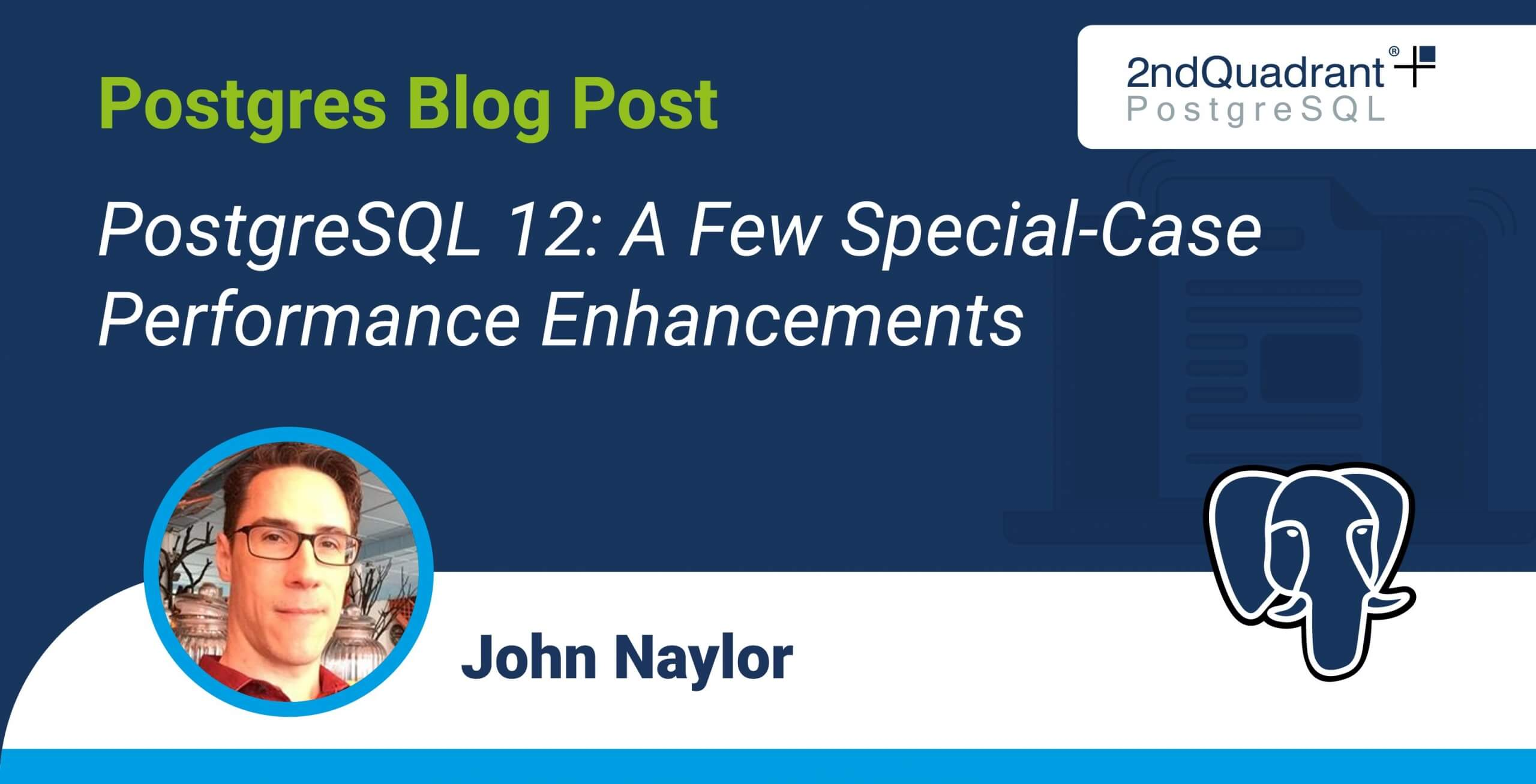 PostgreSQL 12: A Few Special-Case Performance Enhancements