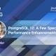 PostgreSQL 12 - A Few Special-Case Performance Enhancements