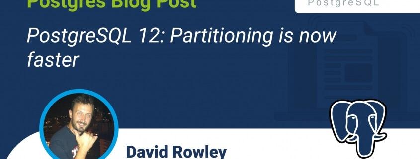 PostgreSQL 12 - Partitioning is now faster
