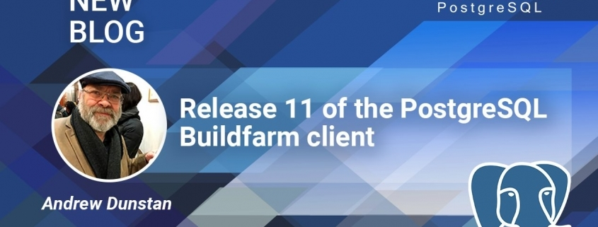 Release 11 of the PostgreSQL Buildfarm client