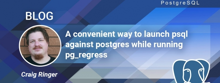 A convenient way to launch psql against postgres while running pg_regress