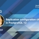 Replication configuration changes in PostgreSQL 12
