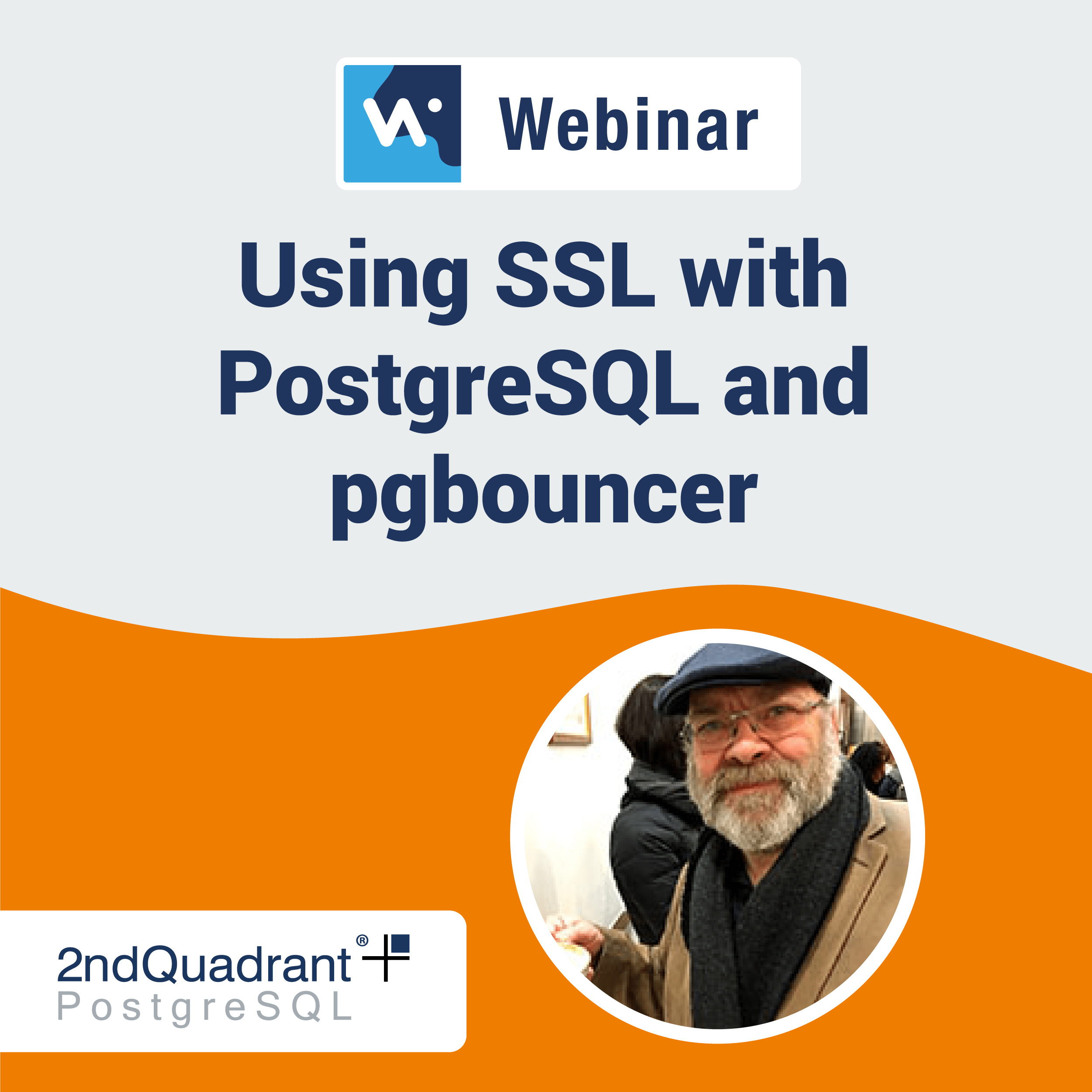 Webinar: Using SSL with PostgreSQL and pgbouncer