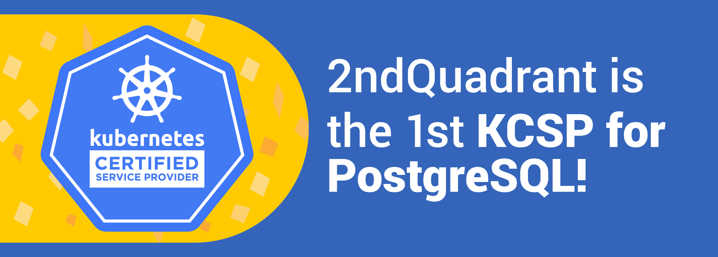 2ndQuadrant is the 1st KCSP for PostgreSQL