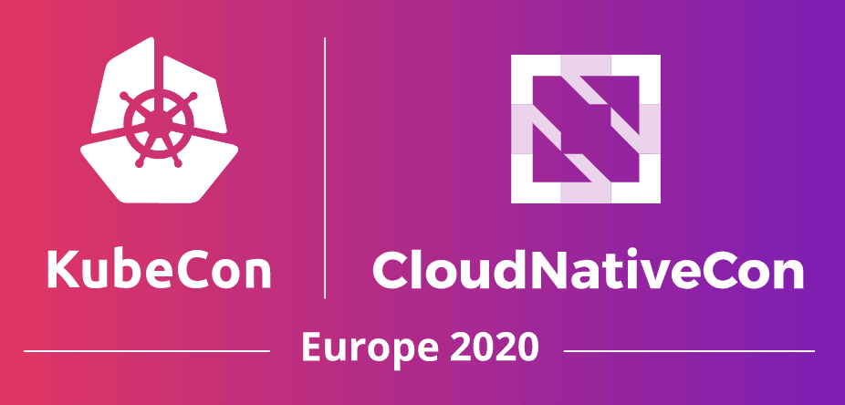 KubeCon + CloudNativeCon EU 2020