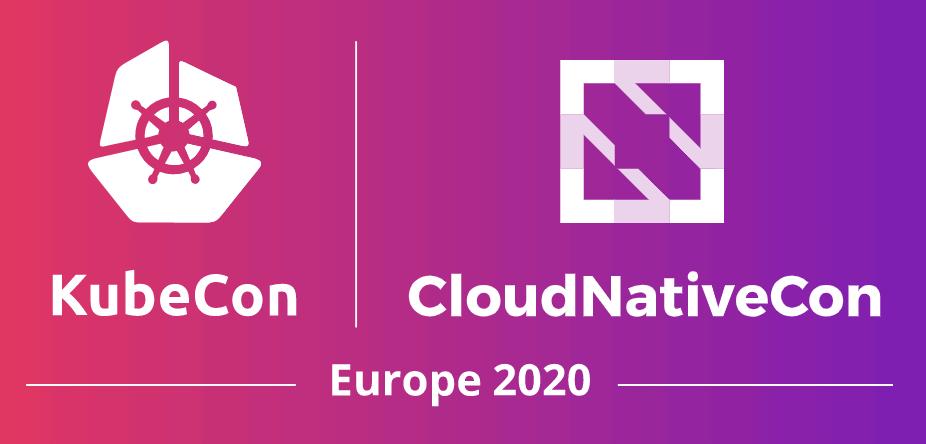 KubeCon + CloudNativeCon EU 2020