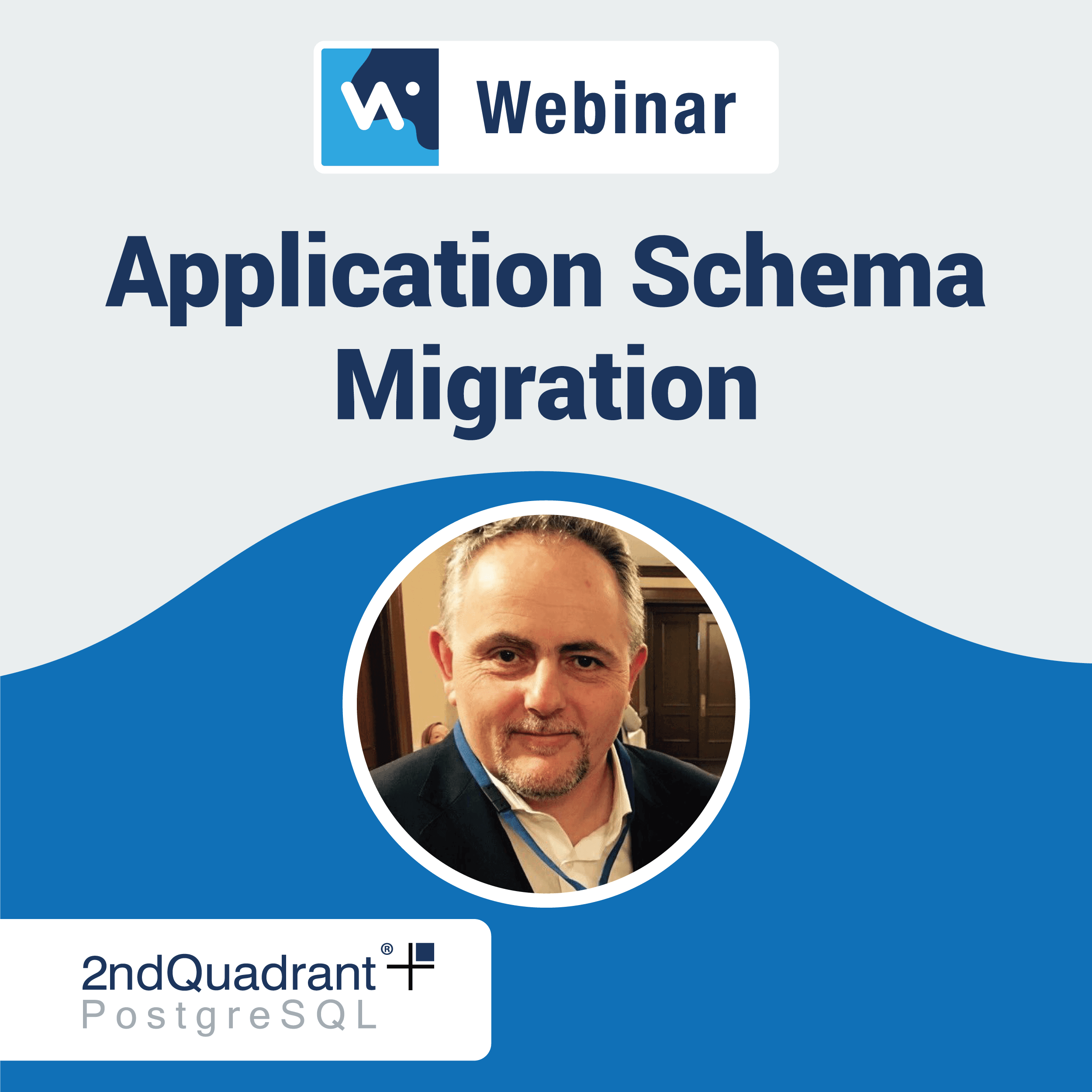 Application Schema Migration Webinar