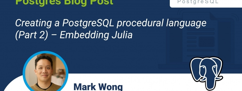 Creating a PostgreSQL procedural language – Part 2 – Embedding Julia