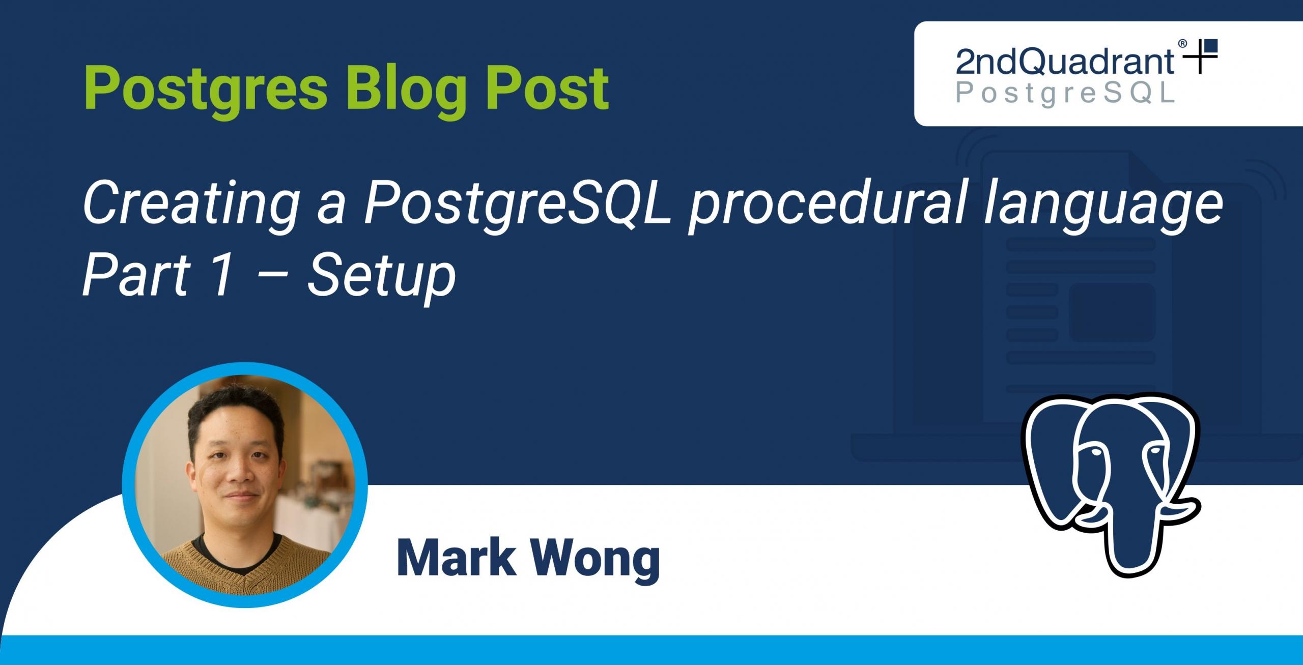 Creating a PostgreSQL procedural language - Part 1 - Setup