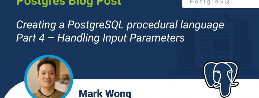 Creating a PostgreSQL procedural language - Part 4 - Handling Input Parameters