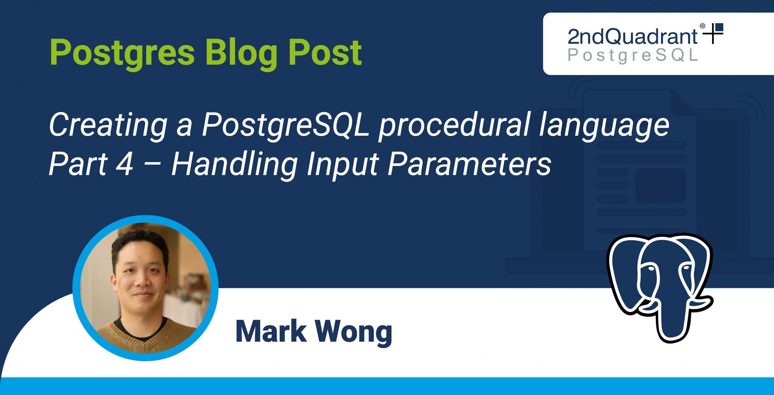 Creating a PostgreSQL procedural language - Part 4 - Handling Input Parameters