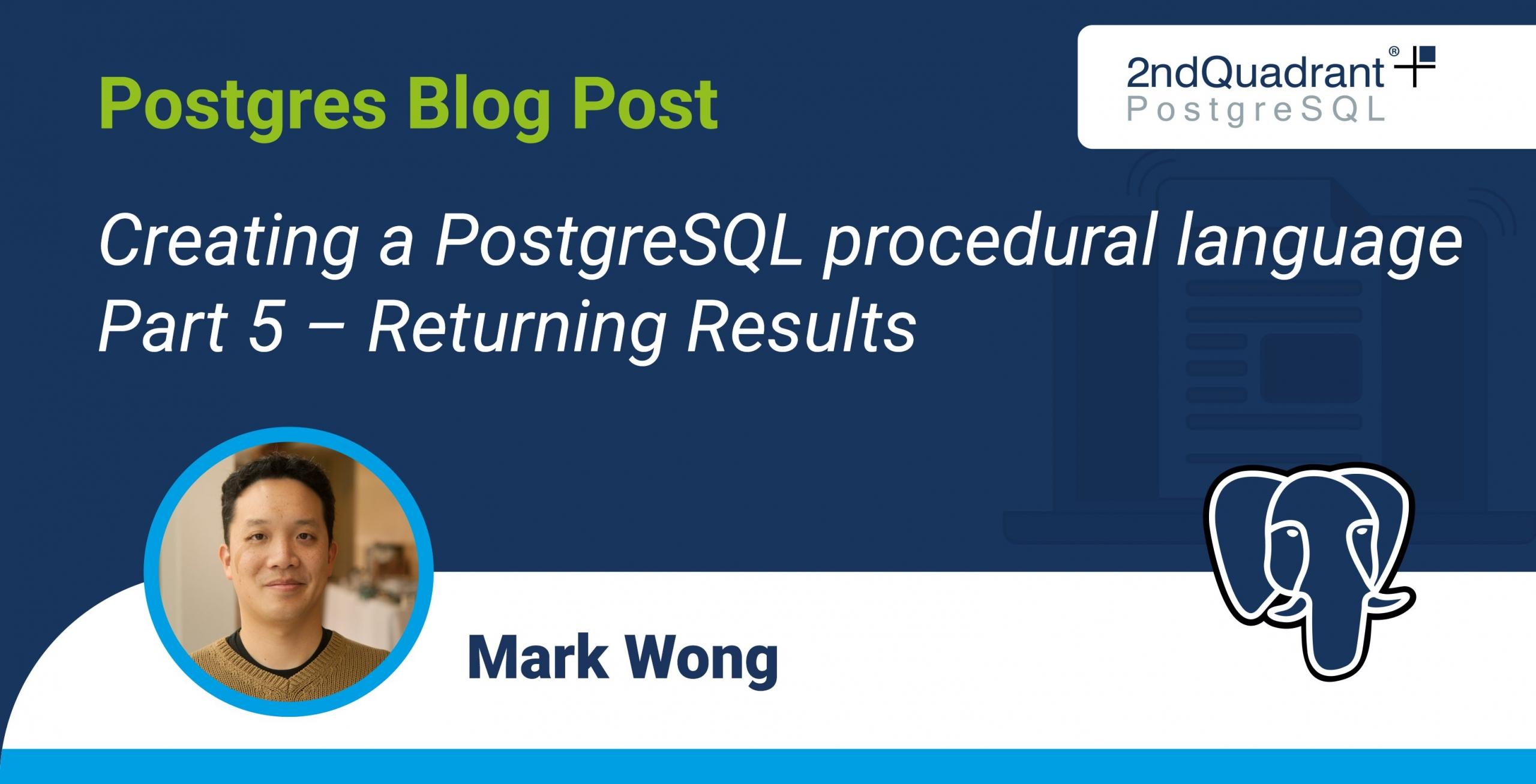 Creating a PostgreSQL procedural language – Part 5 – Returning Results
