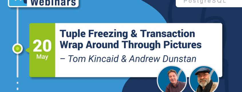 Tuple Freezing & Transaction Wraparound Through Pictures
