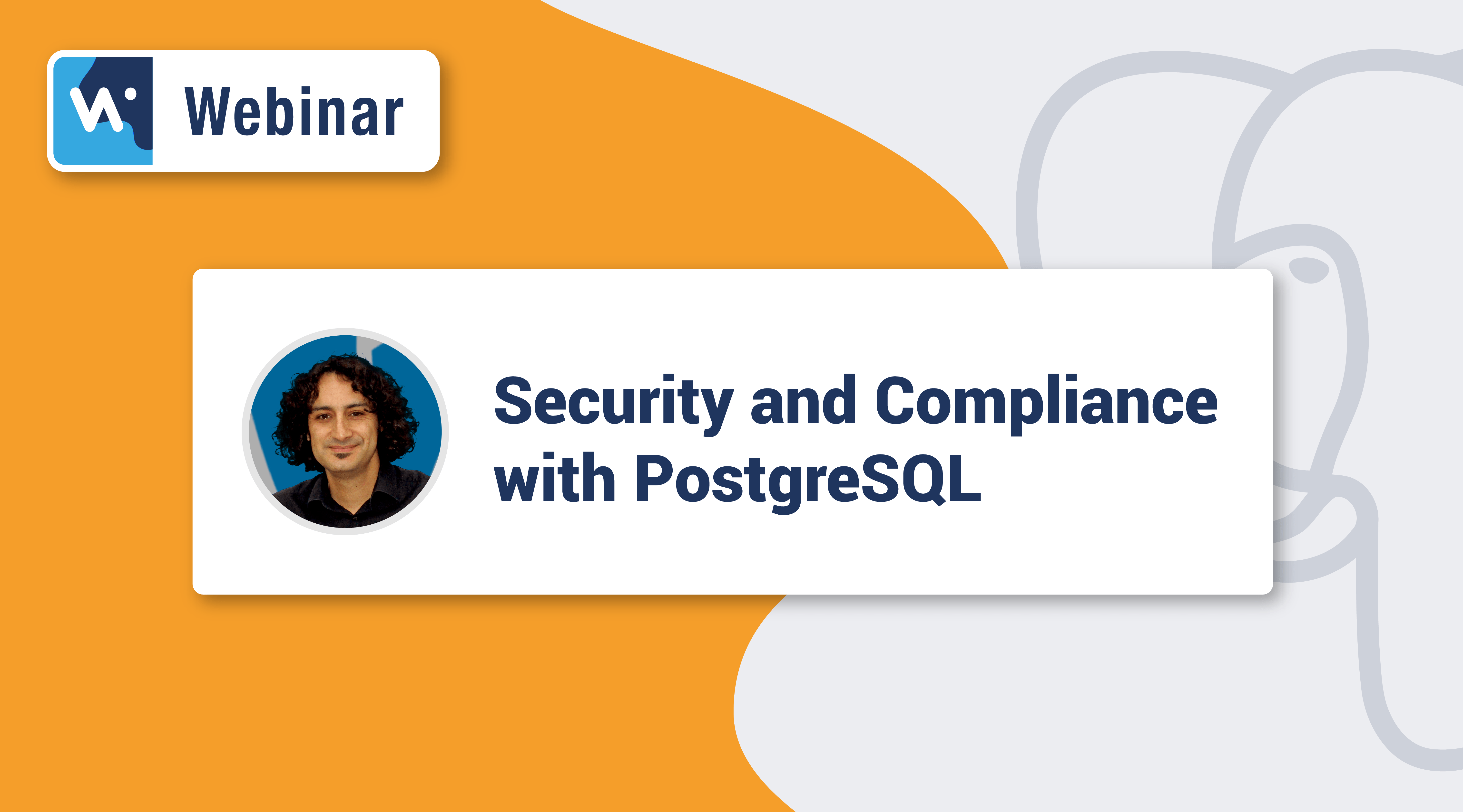 Security and Compliance with PostgreSQL [Webinar]