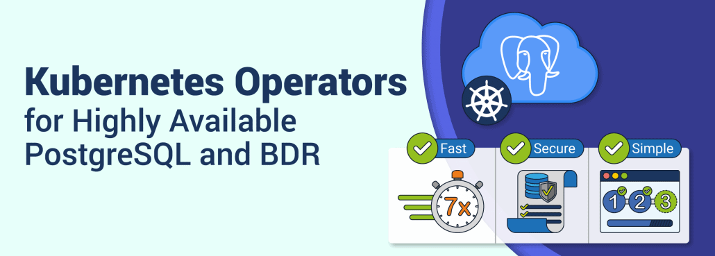 Kubernetes Operators for HA PostgreSQL & BDR