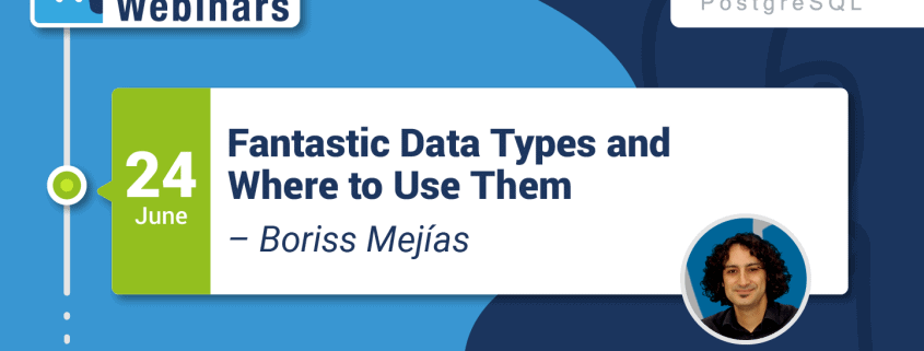 Webinar: Fantastic Data Types and Where to Use Them