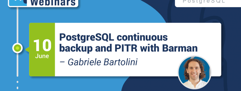 Webinar: PostgreSQL continuous backup and PITR with Barman [Follow Up]