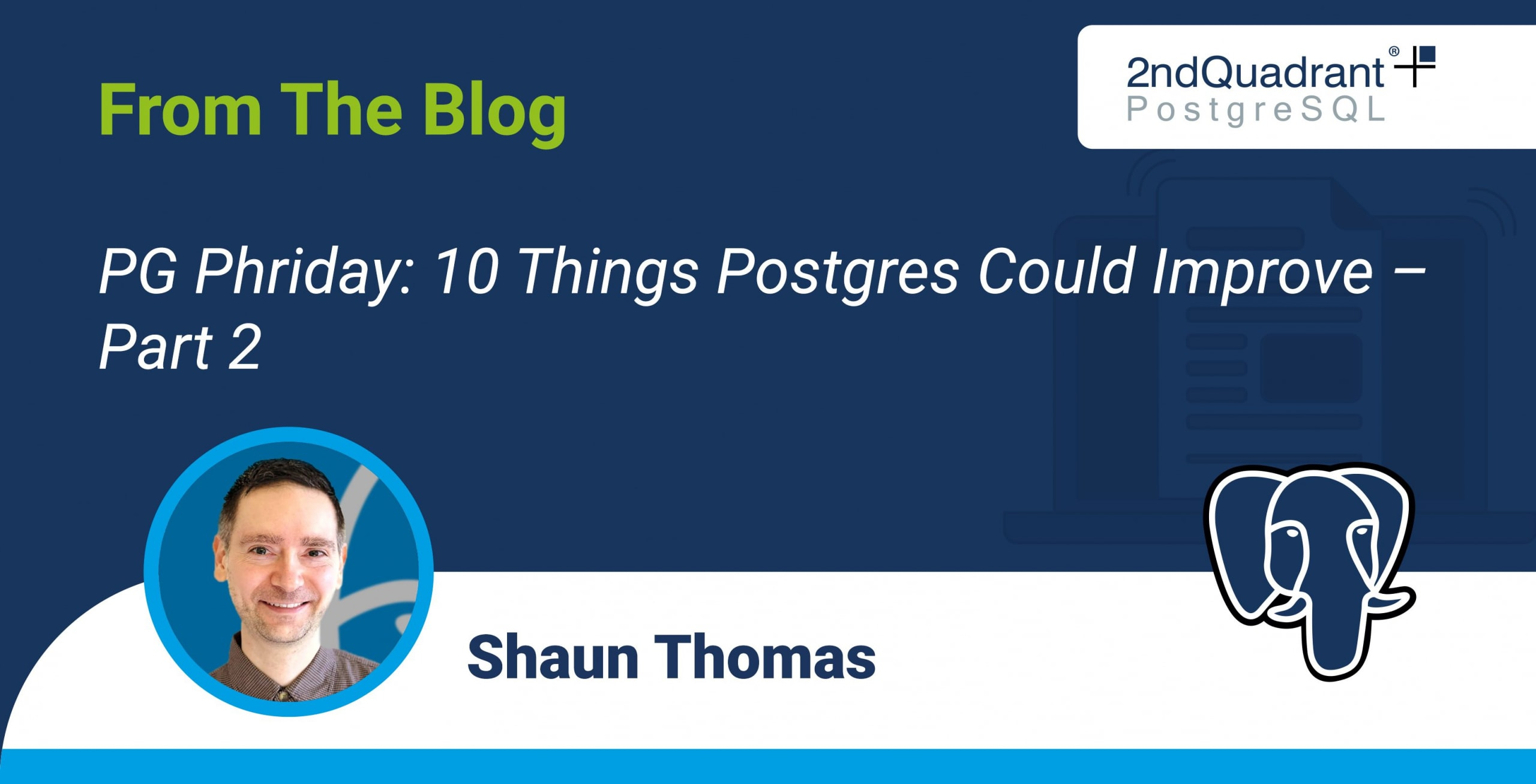 PG Phriday - 10 Things Postgres Could Improve – Part 2