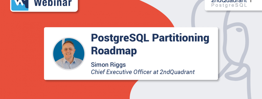 Webinar: PostgreSQL Partitioning Roadmap