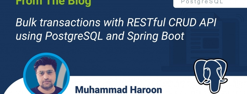 Bulk transactions with RESTful CRUD API using PostgreSQL and Spring Boot