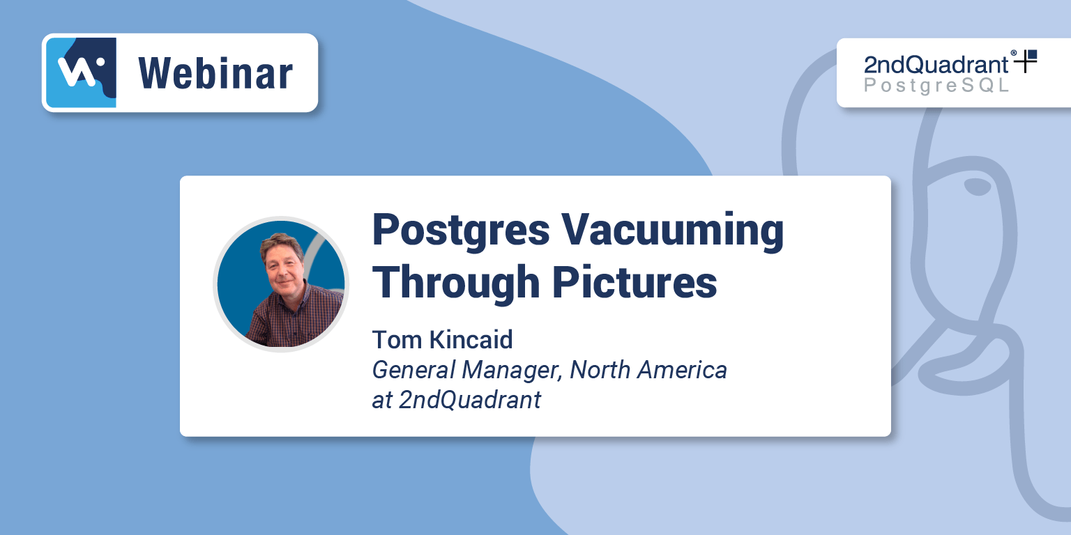 Postgres Vacuuming Through Pictures [Webinar]