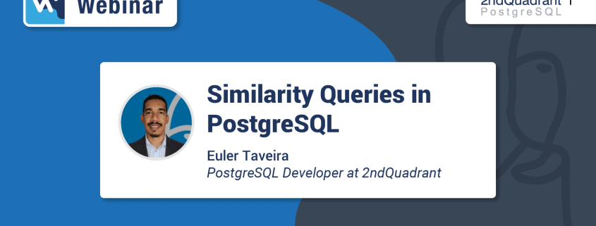 Similarity Queries in PostgreSQL [Webinar]