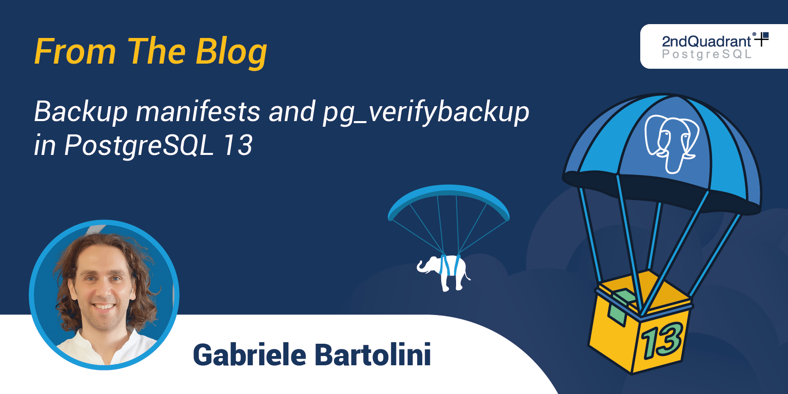 Backup manifests and pg_verifybackup in PostgreSQL 13