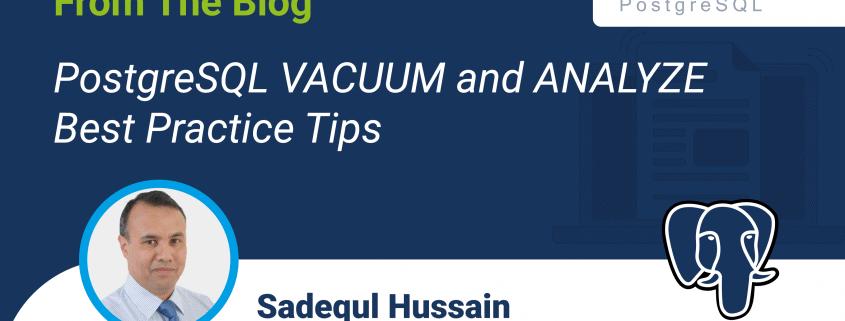 VACUUM y ANALYZE en PostgreSQL - Consejos basados en las mejores prácticas