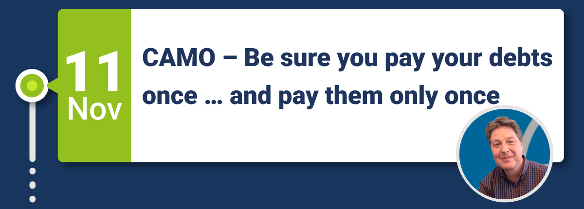 Webinar: CAMO - Be sure you pay your debts once ... and pay them only once